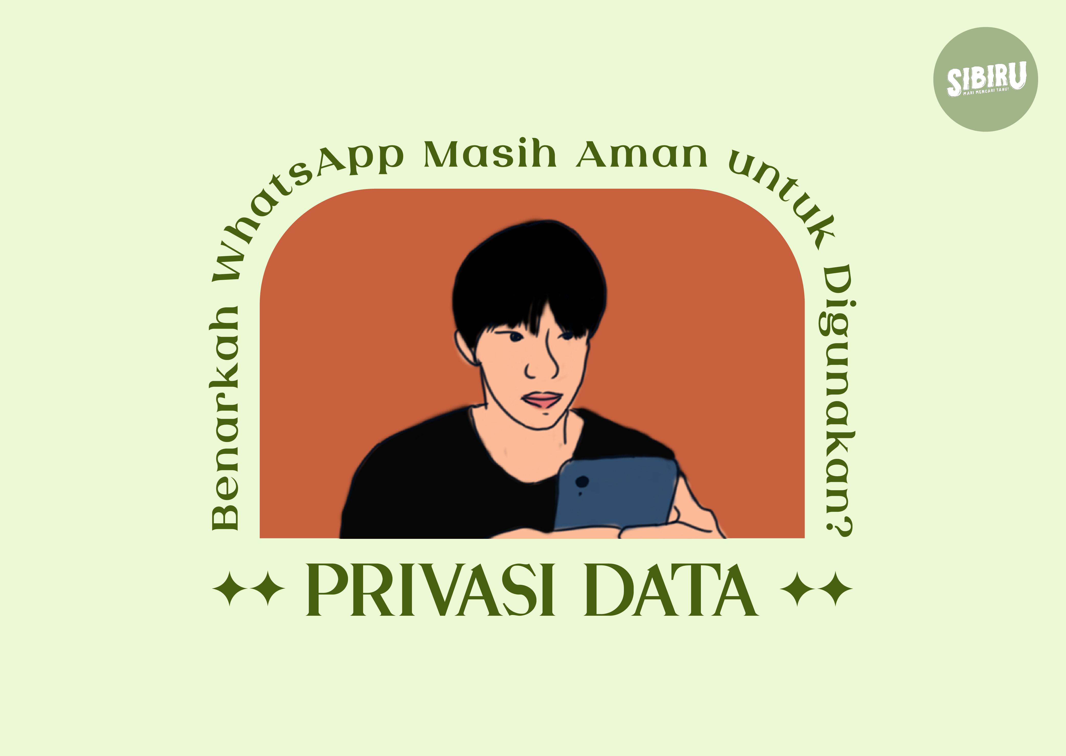 Privasi Data: Benarkah WhatsApp Masih Aman untuk Digunakan?