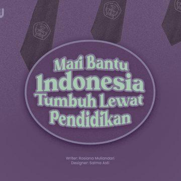 Mari Bantu Indonesia Tumbuh Lewat Pendidikan