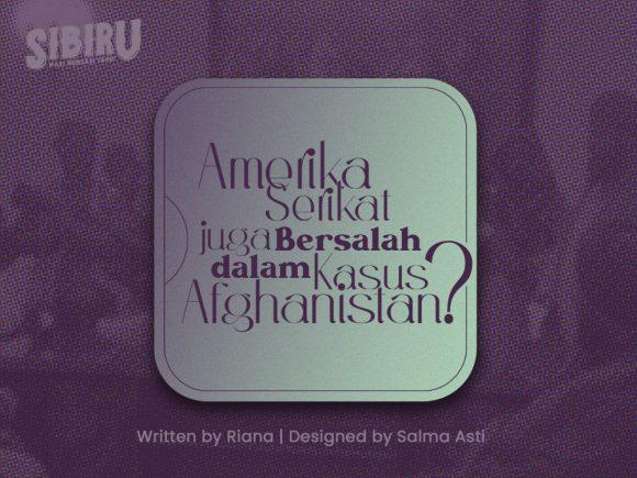 Amerika Serikat juga Bersalah dalam Kasus Afghanistan?
