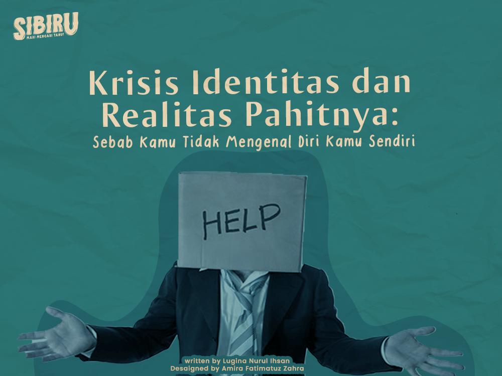 Krisis Identitas dan Realitas Pahitnya: Sebab Kamu Tidak Mengenal Diri Kamu Sendiri